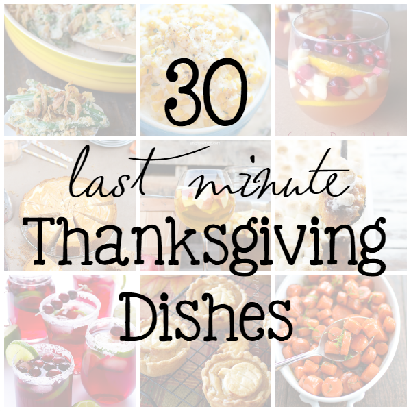 30 Side Dishes And Desserts To Try: 30 Last Minute Thanksgiving Dishes